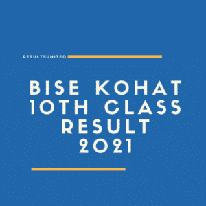 BISE Kohat 10th Class Result 2021