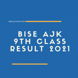 BISE AJK 9th class result 2021