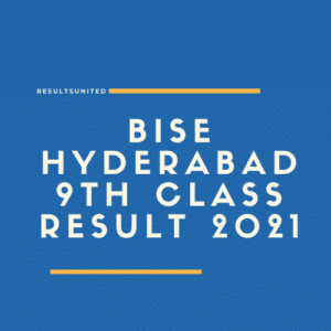 BISE Hyderabad 9th class result 2021