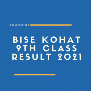 BISE Kohat 9th class result 2021