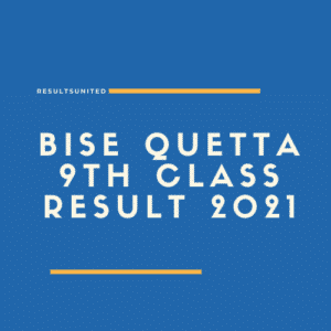 BISE Quetta 9th class result 2021