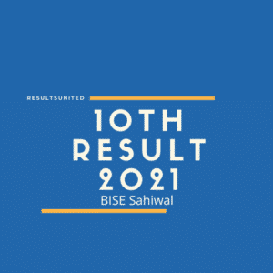 BISE Sahiwal 10th Class Result 2021