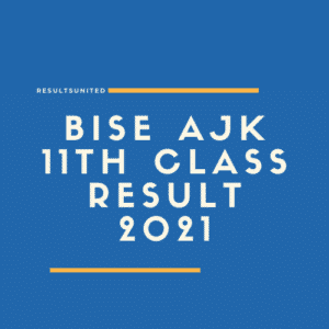 BISE AJK 11th Class Result 2021