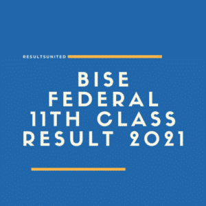 BISE Federal 11th Class Result 2021