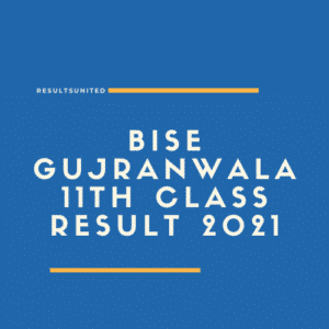 BISE Gujranwala 11th Class Result 2021